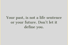 Your Past Is Not A life Sentence